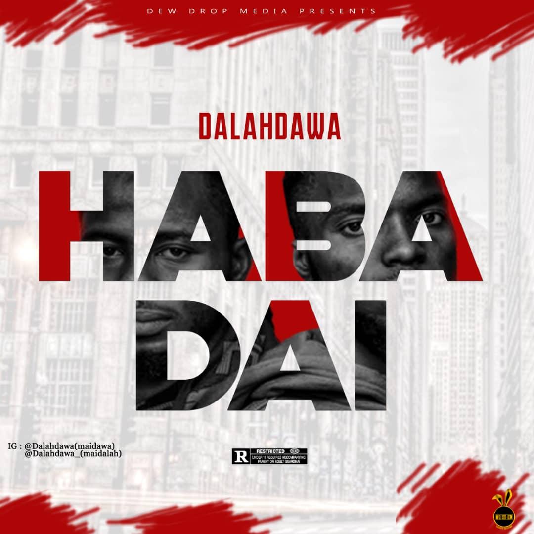 MUSIC: DalahDawa – Haba Dai