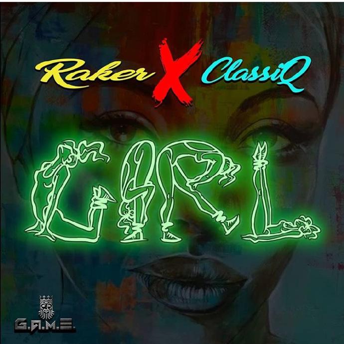 MUSIC: Raker Ft. ClassiQ – Girl