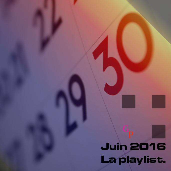 playlist mensuelle gwendalperrin.net juin 2016