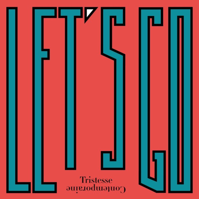 tristesse-contemporaine-lets-go-gwendalperrin-net-cover