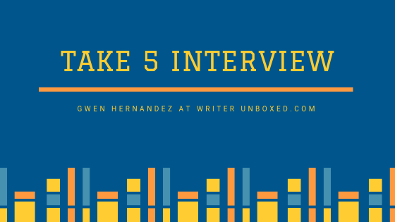 Yellow text on blue background: Take 5 Interview. Gwen Hernandez at Writer Unboxed. Image of yellow and orange books at the bottom.