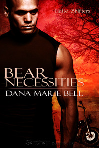 Bear Necessities, Dana Marie Bell