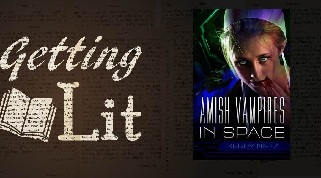 Getting Lit Ep 05: Amish Vampires in Space
