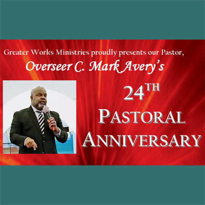 24th Pastoral Anniversary for Overseer C. Mark Avery. April, 2017