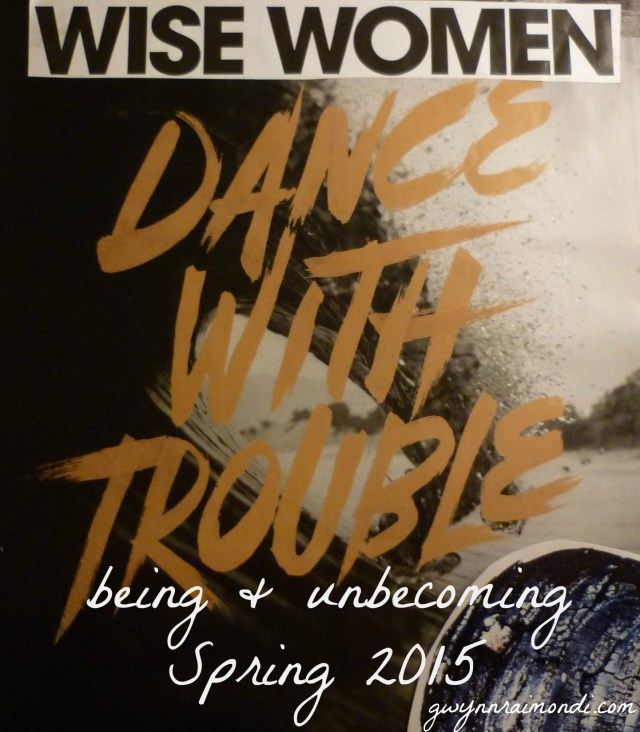 wise women dance with trouble