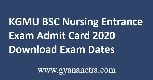 KGMU BSC Nursing Entrance Exam Admit Card 2020