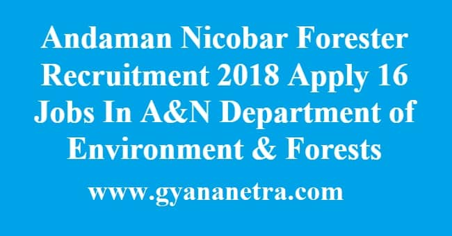 Andaman Nicobar Forester Recruitment