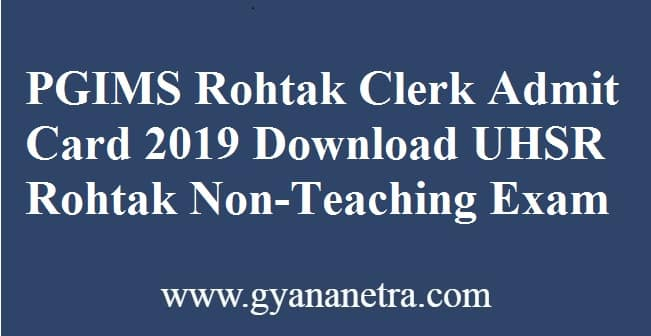PGIMS Rohtak Clerk Admit Card