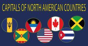 উত্তর আমেরিকার দেশগুলোর রাজধানী