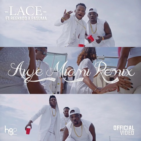 Lace -- Aiye Miami (Remix) Ft Pasuma & Reekado Banks  Cover Art