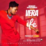 New Music: Download Vera — Ife ( Prod. by FX Magic)