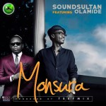 New Music: Download Sound Sultan — Monsura ft Olamide