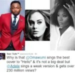 "Nigeria Music Star Sean Tizzle Rubbish British Singer Adele Creativity : Omawumi's "" Hello "" is Better Than Adele's "" Hello "" Weak Version says Sean Tizzle"