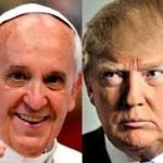 "The War between Pope Francis and Donald Trump : Pope Francis Questions Donald Trump's "" Christianity "", Donald Trump Slams Pope Francis Comment "" Disgraceful """