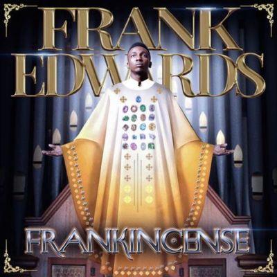 Frank Edwards -- Frankincense Album Cover