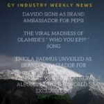 "GY Industry Weekly News: Davido Signs as Pepsi Ambassador, Madness of Olamide's "" Who You EPP? "", Eniola Badmus Unveiled as Etisalat Ambassador and Other Interesting News"