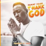 New Music: Download Dammy Krane – Thank God (Prod. Giggz)