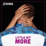 New Music : Download Jidenna – Little Bit More