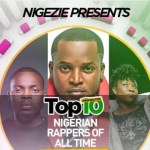 Urban Music Channel Nigezie Present the List of Top 10 Nigerian Rappers of All Time