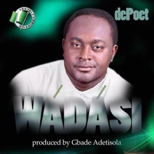 De Poet -- Wadasi (Prod by Gbade Adetisola) Cover Art