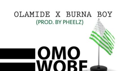 Olamide -- Omo Wobe Anthem Ft. Burna Boy (Prod. Pheelz)