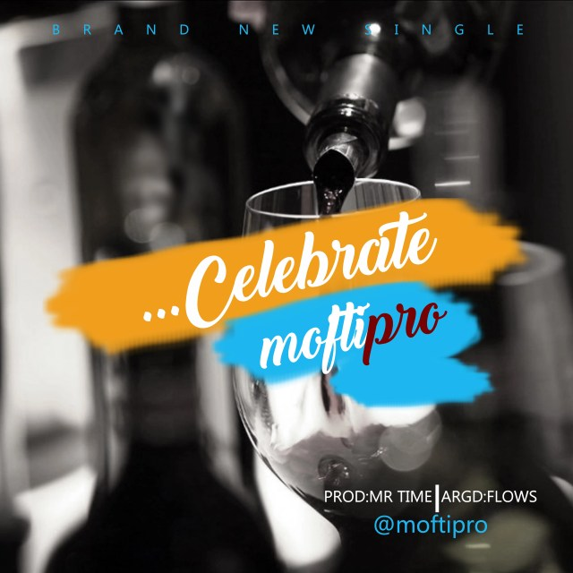 Mofti Pro -- Celebrate (Prod by Mr.Time) Cover Art