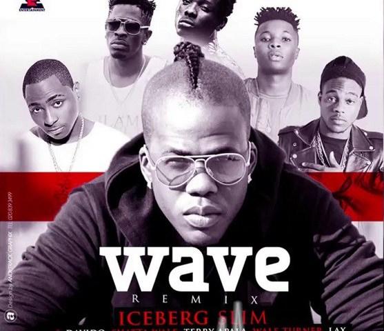 Iceberg Slim -- Wave (Remix) Ft. Davido, Shatta Wale, Terry Apalla, Wale Turner & LAX Cover Art