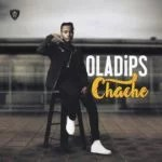 New Music : Download Oladips – Chache