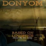 Music Premiere : DonYom Rides on New Wave Based on Logistics