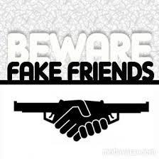 Beware of Fake Friends