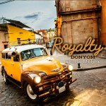 """Can You Smell Royalty? DonYom Is Back with Another Powerful Inspiring Song """" Royalty """""""