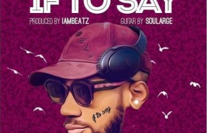 Phyno -- If To Say (Prod by IamBeatz) Cover Art 00