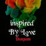 """GYOnlineNG Exclusive : What To Expect From DonYom's """" Inspired By Love """", As He Releases Tracklist For The EP"""