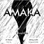 "Music Premiere : OvahFlo Returns with New Tune "" Amaka "", Download OvahFlo — Amaka (Prod by Mr. Shezzo)"