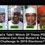 Let's Talk!! Who Among These PDP Members Can Challenge Buhari In 2019 Election Battle Field?
