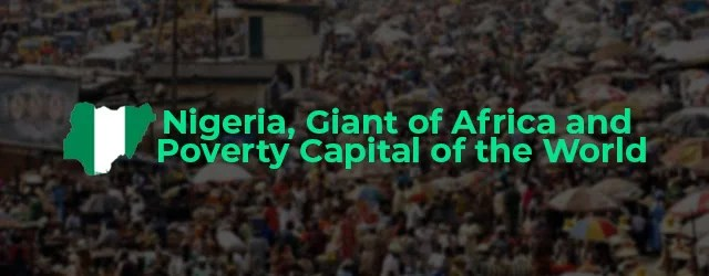 Nigeria: Giant of Africa and Poverty Capital of the World