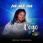 Music Premiere: Download Iya Ake Ina — Iwo Logo Ye (Prod by Mr Time)