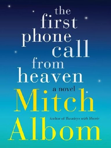1. I love Mitch Albom. I got his new book, the first phone call from heaven, for Christmas this year. A great read for a cozy night in!