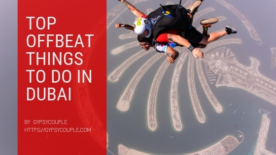 Offbeat Dubai | Dubai attractions | Gypsycouple