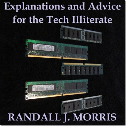 Explanations and Advice for the Tech Illiterate