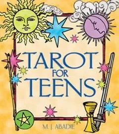 Tarot for Teens by M J Abadie