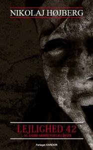 Lejlighed 42 og andre mørke fortællinger af Nikolaj Højberg