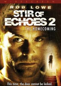 Stir of Echoes 2 - the Homecoming