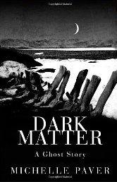 Dark Matter af Michelle Paver