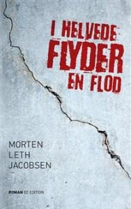 I helvede flyder en flod af Morten Leth Jacobsen