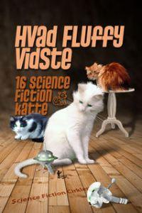 Hvad Fluffy vidste / red. Lise Andreasen og Niels Dalsgaard