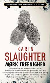 Mørk treenighed af Karin Slaughter