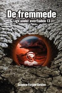 De fremmede - Lige under overfladen 13 / red. Carl-Eddy Skovgaard