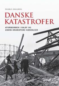 Danske katastrofer af Rasmus Dahlberg