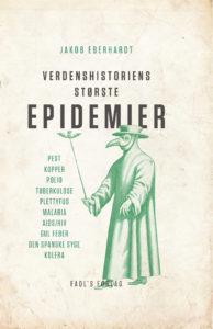 Verdenshistoriens største epidemier af Jakob Eberhardt
